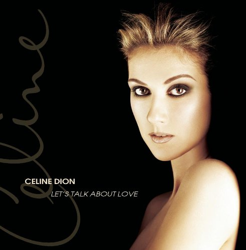 Celine Dion, Let's Talk About Love, Piano, Vocal & Guitar (Right-Hand Melody), sheet music, piano notes, chords, song, artist, awards, billboard, mtv, vh1, tour, single, album, release