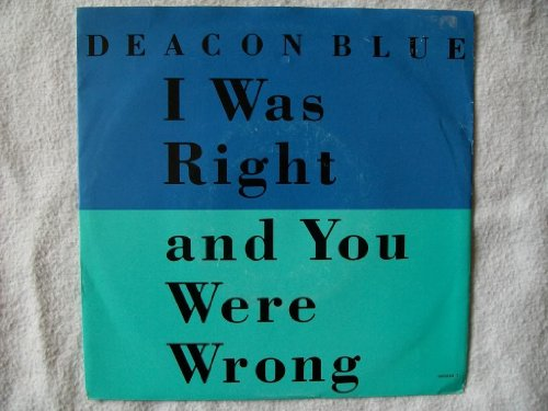 Deacon Blue, I Was Right And You Were Wrong, Piano, Vocal & Guitar (Right-Hand Melody), sheet music, piano notes, chords, song, artist, awards, billboard, mtv, vh1, tour, single, album, release