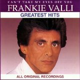 Frankie Valli, Can't Take My Eyes Off Of You, Piano, Vocal & Guitar (Right-Hand Melody), sheet music, piano notes, chords, song, artist, awards, billboard, mtv, vh1, tour, single, album, release