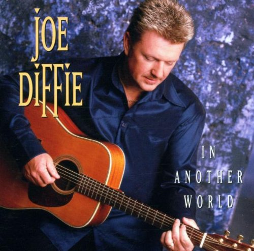 Joe Diffie, In Another World, Piano, Vocal & Guitar (Right-Hand Melody), sheet music, piano notes, chords, song, artist, awards, billboard, mtv, vh1, tour, single, album, release