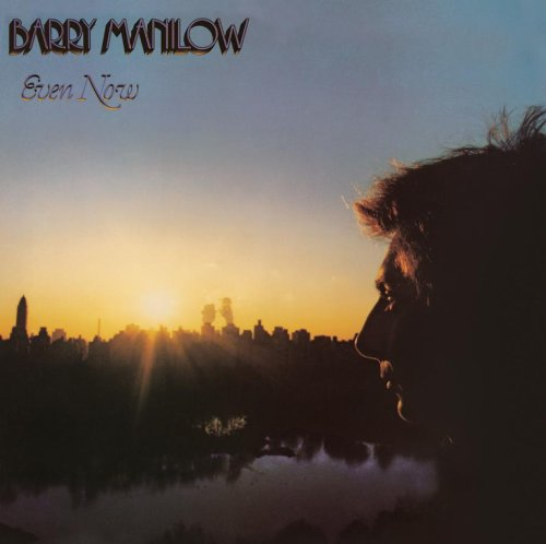 Barry Manilow, Even Now, Piano, Vocal & Guitar (Right-Hand Melody), sheet music, piano notes, chords, song, artist, awards, billboard, mtv, vh1, tour, single, album, release