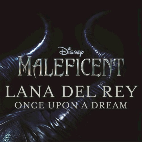 Download Lana Del Rey 'Once Upon A Dream' printable sheet music notes, Disney chords, tabs PDF and learn this Beginner Piano song in minutes
