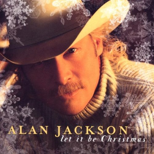Alan Jackson, Let It Be Christmas, Piano, Vocal & Guitar (Right-Hand Melody)