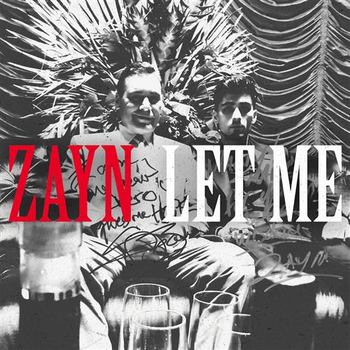 ZAYN, Let Me, Piano, Vocal & Guitar (Right-Hand Melody)