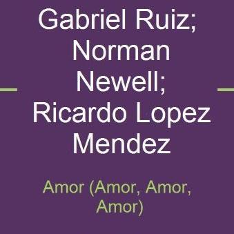Gabriel Ruiz, Amor (Amor, Amor, Amor), Piano, Vocal & Guitar (Right-Hand Melody)