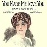 Download Joe McCarthy 'You Made Me Love You (I Didn't Want To Do It)' printable sheet music notes, Classics chords, tabs PDF and learn this Piano song in minutes