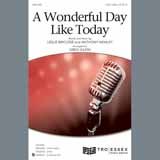 Download Leslie Bricusse & Anthony Newley 'A Wonderful Day Like Today (arr. Greg Gilpin)' printable sheet music notes, Broadway chords, tabs PDF and learn this 3-Part Treble Choir song in minutes