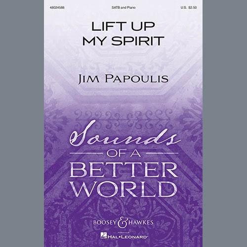 Jim Papoulis, Lift Up My Spirit, SATB Choir