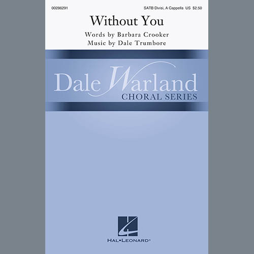 Barbara Crooker & Dale Trumbore, Without You, SATB Choir
