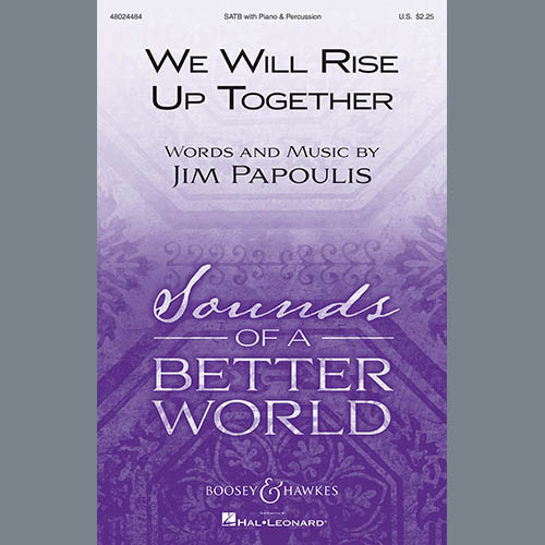 Jim Papoulis, We Will Rise Up Together, SATB Choir