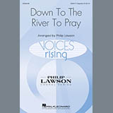 Download Philip Lawson 'Down To The River To Pray' printable sheet music notes, Folk chords, tabs PDF and learn this SSAA Choir song in minutes