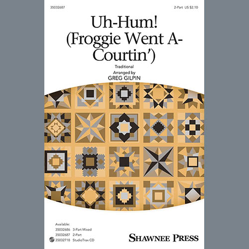 Greg Gilpin, Uh-Hum! (Froggie Went A-Courtin'), 2-Part Choir