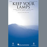 Download John Leavitt 'Keep Your Lamps Trimmed And Burning' printable sheet music notes, Collection chords, tabs PDF and learn this SATB Choir song in minutes
