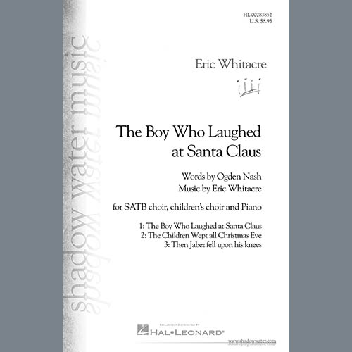 Eric Whitacre & Ogden Nash, The Boy Who Laughed At Santa Claus, Choir