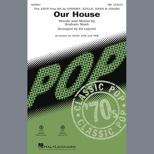 Crosby, Stills, Nash & Young, Our House (arr. Ed Lojeski), TBB Choir