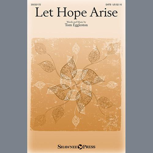 Tom Eggleston, Let Hope Arise, SATB Choir