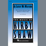 Download Kirby Shaw 'As Lately We Watched' printable sheet music notes, A Cappella chords, tabs PDF and learn this SATB Choir song in minutes