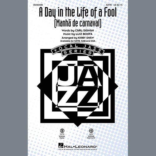 Carl Sigman & Luiz Bonfa, A Day In The Life Of A Fool (Manha De Carnaval) (arr. Kirby Shaw), SSA Choir