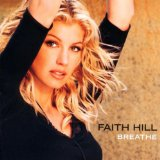 Download Faith Hill 'Breathe' printable sheet music notes, Pop chords, tabs PDF and learn this Piano song in minutes