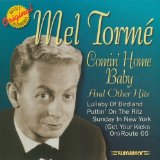 Download Mel Torme 'Comin' Home Baby' printable sheet music notes, Jazz chords, tabs PDF and learn this Piano song in minutes