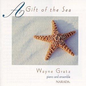 Wayne Gratz, A Gift Of The Sea, Piano