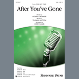 Download Henry Creamer and Turner Layton 'After You've Gone (from One Mo' Time) (arr. Kirby Shaw)' printable sheet music notes, Pop chords, tabs PDF and learn this SAB Choir song in minutes