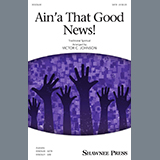 Download Traditional Spiritual 'Ain'a That Good News! (arr. Victor C. Johnson)' printable sheet music notes, Concert chords, tabs PDF and learn this SAB Choir song in minutes