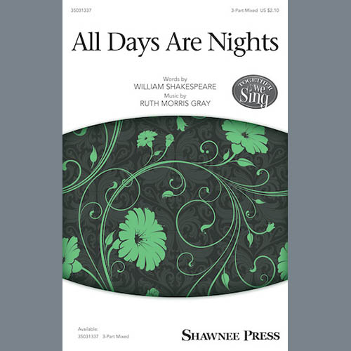 Ruth Morris Gray, All Days Are Nights, 3-Part Mixed