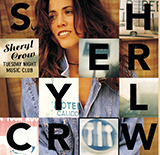 Download Sheryl Crow 'All I Wanna Do' printable sheet music notes, Pop chords, tabs PDF and learn this Piano, Vocal & Guitar (Right-Hand Melody) song in minutes