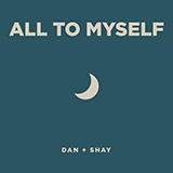 Download Dan + Shay 'All To Myself' printable sheet music notes, Christian chords, tabs PDF and learn this Piano, Vocal & Guitar (Right-Hand Melody) song in minutes