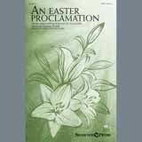Download Tom Fettke 'An Easter Proclamation' printable sheet music notes, Romantic chords, tabs PDF and learn this SATB Choir song in minutes
