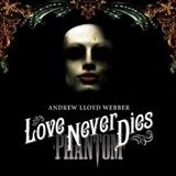 Download Andrew Lloyd Webber Love Never Dies sheet music and printable PDF music notes