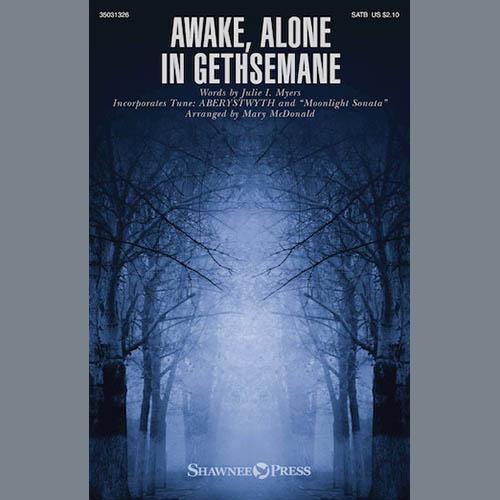 Mary McDonald, Awake, Alone In Gethsemane, SATB
