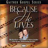 Download Gloria Gaither 'Because He Lives' printable sheet music notes, Sacred chords, tabs PDF and learn this Super Easy Piano song in minutes
