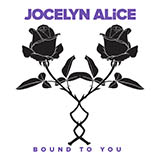 Download Jocelyn Alice 'Bound To You' printable sheet music notes, Pop chords, tabs PDF and learn this Piano, Vocal & Guitar (Right-Hand Melody) song in minutes