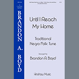 Download Brandon Boyd Until I Reach My Home sheet music and printable PDF music notes