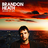 Download Brandon Heath Love Never Fails sheet music and printable PDF music notes