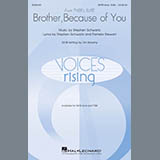 Download Stephen Schwartz 'Brother, Because Of You (from Tyler's Suite) (Arr. Sarsony)' printable sheet music notes, Musicals chords, tabs PDF and learn this Choral SSAATTBB song in minutes