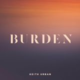 Download Keith Urban 'Burden' printable sheet music notes, Pop chords, tabs PDF and learn this Piano, Vocal & Guitar (Right-Hand Melody) song in minutes