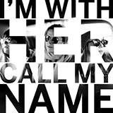 Download I'm With Her Call My Name sheet music and printable PDF music notes
