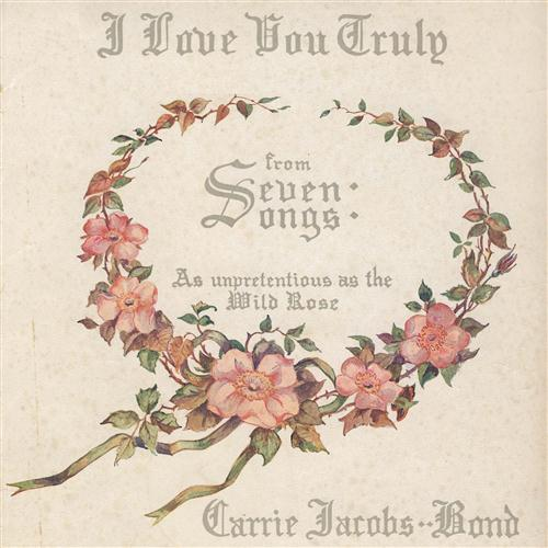 Carrie Jacobs Bond, I Love You Truly, Piano, Vocal & Guitar (Right-Hand Melody)