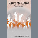Download Susan Thrift 'Carry Me Home (Swing Low, Sweet Chariot)' printable sheet music notes, Folk chords, tabs PDF and learn this Choral TTB song in minutes