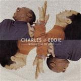 Download Charles & Eddie Would I Lie To You? sheet music and printable PDF music notes