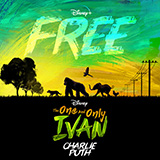 Download Charlie Puth Free (from Disney's The One And Only Ivan) sheet music and printable PDF music notes