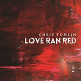 Download Chris Tomlin At The Cross (Love Ran Red) sheet music and printable PDF music notes