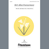 Download Cindy Berry 'He's Alive Forevermore' printable sheet music notes, Concert chords, tabs PDF and learn this Unison Choral song in minutes
