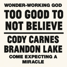 Cody Carnes, Too Good To Not Believe (feat. Brandon Lake), Piano, Vocal & Guitar (Right-Hand Melody)