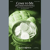 Download Don Besig and Nancy Price 'Come To Me (A Communion Song)' printable sheet music notes, Sacred chords, tabs PDF and learn this SAB Choir song in minutes