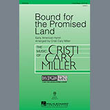 Download Traditional Bound For The Promised Land (arr. Cristi Cary Miller) sheet music and printable PDF music notes