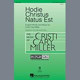 Download Cristi Cary Miller Hodie Christus Natus Est sheet music and printable PDF music notes